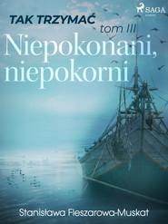 okładka Tak trzymać tom 3: Niepokonani, niepokorni, Ebook   Fleszarowa-Muskat Stanisława