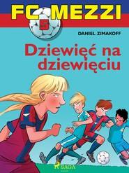 okładka FC Mezzi 5 - Dziewięć na dziewięciu, Ebook | Zimakoff Daniel