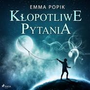 okładka Kłopotliwe pytania, Audiobook | Emma Popik