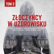 okładka Złoczyńcy w uzdrowisku - tom 2, Audiobook | Praca Zbiorowa