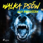 okładka Walka psów, Audiobook   Rasmussen Ulla