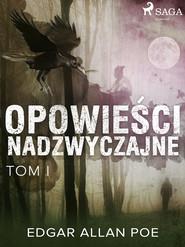 okładka Opowieści nadzwyczajne - Tom I, Ebook | Edgar Allan Poe