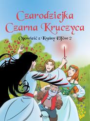 okładka Opowieść z Krainy Elfów 2 - Czarodziejka Czarna Kruczyca, Ebook | Gotthardt Peter