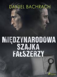 okładka Międzynarodowa szajka fałszerzy, Ebook | Daniel Bachrach