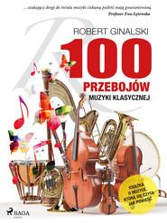 okładka 100 przebojów muzyki klasycznej, Ebook | Robert Ginalski