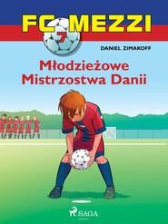 okładka FC Mezzi 7 - Młodzieżowe Mistrzostwa Danii, Ebook | Zimakoff Daniel