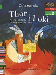 okładka Thor i Loki - O tym jak karły wykuły młot dla Thora, Ebook   Zofia Stanecka