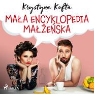 okładka Mała encyklopedia małżeńska, Audiobook | Krystyna Kofta