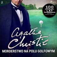 okładka Morderstwo na polu golfowym, Audiobook | Agata Christie