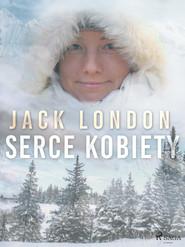 okładka Serce kobiety, Ebook | Jack London