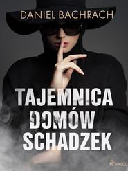 okładka Tajemnica domów schadzek, Ebook | Daniel Bachrach