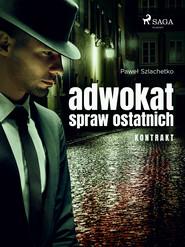 okładka Adwokat spraw ostatnich. Kontrakt, Ebook | Paweł Szlachetko