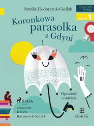 okładka Koronkowa parasolka z Gdyni, Ebook   Fiedorczuk-Cieślak Natalia