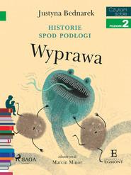 okładka Historie spod podłogi - Wyprawa, Ebook | Justyna Bednarek