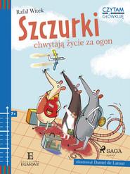 okładka Szczurki chwytają życie za ogon, Ebook | Rafał Witek