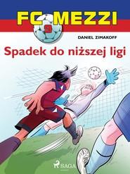 okładka FC Mezzi 9 - Spadek do niższej ligi, Ebook | Zimakoff Daniel