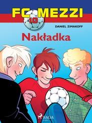 okładka FC Mezzi 10 - Nakładka, Ebook | Zimakoff Daniel