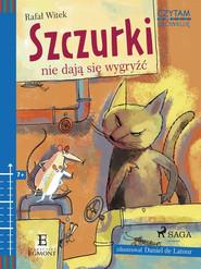 okładka Szczurki nie dają się wygryźć, Ebook | Rafał Witek