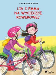 okładka Liv i Emma: Liv i Emma na wycieczce rowerowej, Ebook | Line Kyed Knudsen