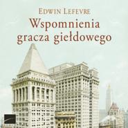 okładka Wspomnienia gracza giełdowego, Audiobook | Edwin Lefevre