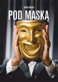 okładka Pod maską, Ebook | Adam Boroń