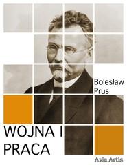 okładka Wojna i praca, Ebook | Bolesław Prus