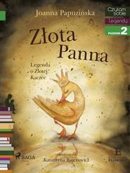 okładka Złota panna - Legenda o Złotej Kaczce, Ebook | Joanna Papuzińska