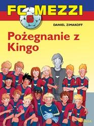 okładka FC Mezzi 6 - Pożegnanie z Kingo, Ebook | Zimakoff Daniel