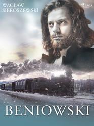 okładka Beniowski, Ebook | Wacław Sieroszewski