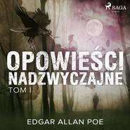 okładka Opowieści nadzwyczajne - Tom I, Audiobook | Edgar Allan Poe