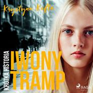 okładka Krótka historia Iwony Tramp, Audiobook | Krystyna Kofta