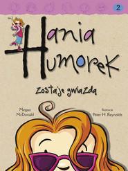 okładka Hania Humorek zostaje gwiazdą, Ebook | Megan McDonald