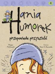 okładka Hania Humorek przepowiada przyszłość, Ebook | Megan McDonald