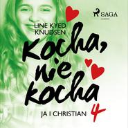okładka Kocha, nie kocha 4 - Ja i Christian, Audiobook | Line Kyed Knudsen