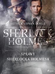 okładka Sprawy Sherlocka Holmesa, Ebook | Arthur Conan Doyle