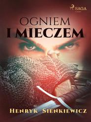 okładka Ogniem i mieczem (I część Trylogii), Ebook | Henryk Sienkiewicz