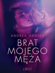 okładka Brat mojego męża - opowiadanie erotyczne, Ebook | Hansen Andrea