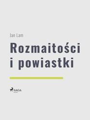okładka Rozmaitości i powiastki, Ebook   Jan Lam