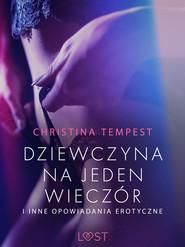 okładka Dziewczyna na jeden wieczór i inne opowiadania erotyczne, Ebook   Tempest Christina