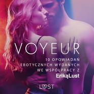 okładka Voyeur – 10 opowiadań erotycznych wydanych we współpracy z Eriką Lust, Audiobook | Praca Zbiorowa
