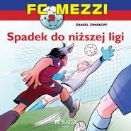 okładka FC Mezzi 9 - Spadek do niższej ligi, Audiobook | Zimakoff Daniel