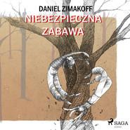 okładka Niebezpieczna zabawa, Audiobook | Zimakoff Daniel