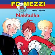 okładka FC Mezzi 10 - Nakładka, Audiobook | Zimakoff Daniel
