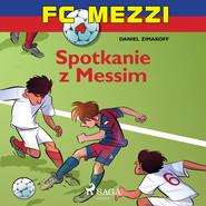 okładka FC Mezzi 4 - Spotkanie z Messim, Audiobook | Zimakoff Daniel