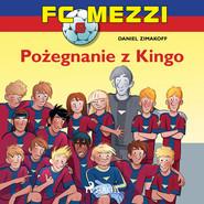 okładka FC Mezzi 6 - Pożegnanie z Kingo, Audiobook | Zimakoff Daniel
