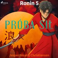 okładka Ronin 5 - Próba sił, Audiobook | Jesper Nicolaj Christiansen