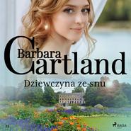 okładka Dziewczyna ze snu, Audiobook | Cartland Barbara