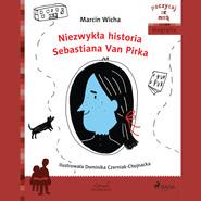 okładka Niezwykła historia Sebastiana Van Pirka, Audiobook | Marcin Wicha