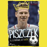 okładka Piszczek - To, co naprawdę jest ważne, Audiobook   Jarosław Kaczmarek