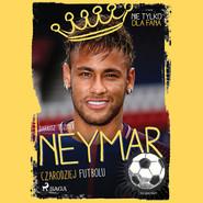 okładka Neymar - Czarodziej futbolu, Audiobook | Tuzimek Dariusz